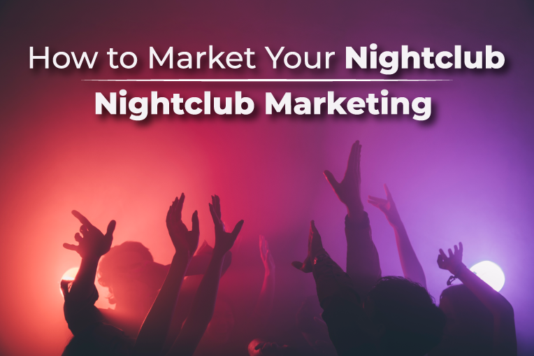 Nightclub Marketing - How to Market a Nightclub