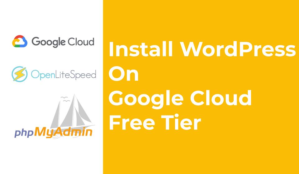 Install WordPress on Google Cloud (Free Tier)